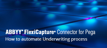 How ABBYY FlexiCapture can automate the underwriting for Insurance