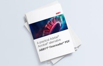 ABBYY FineReader PDF als Alternative zu Adobe® Acrobat®