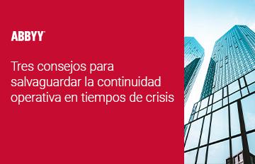 Tres consejos para salvaguardar la continuidad operativa en tiempos de crisis - ABBYY